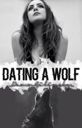 Dating A Wolf ❤ by _DamnGilinsky_
