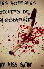 Les horribles secrets de BloodyRiver [en Réécriture] by MissSathy