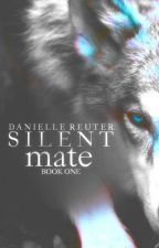 Silent Mate [DO NOT READ, EDITING] by Wolfhound11