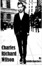 Charles Richard Wilson - A Ricky Wilson Fanfiction by hiddlesbatchers