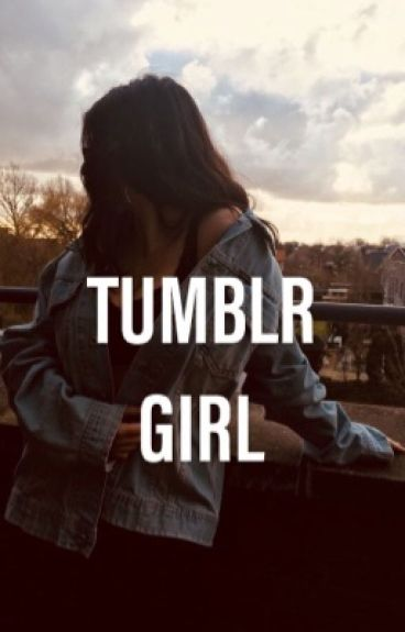Tumblr Girl || Michael Clifford