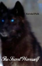 The Secret Werewolf by KendallPolk