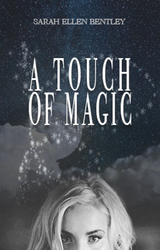 A Touch of Magic   (#wattys2016) by Sarel303