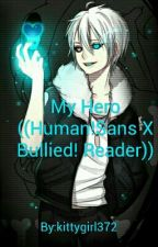 My Hero ((Human!Sans X Bullied! Reader)) by kittygirl372