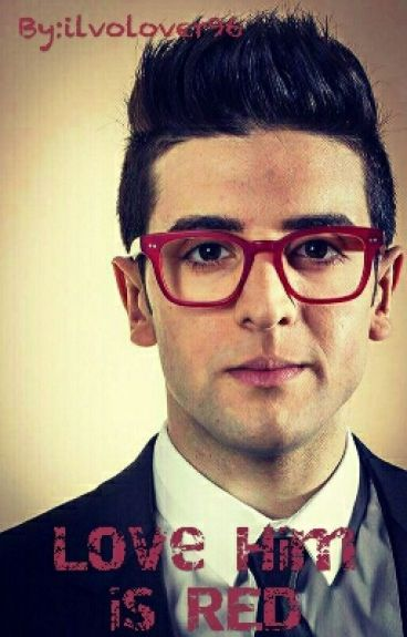 Love Him Is RED || Piero Barone, Il Volo