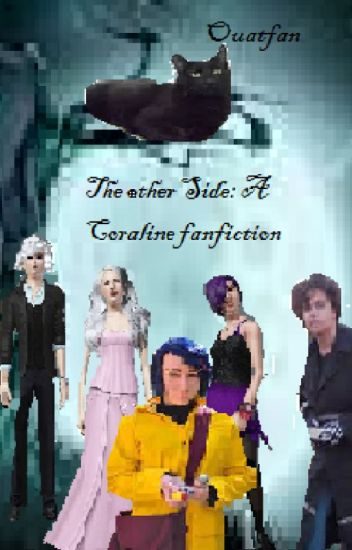 The Other Side A Coraline Fanfiction Lyric Moonwind