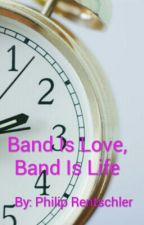 Band Is Love, Band Is Life by possiblealien