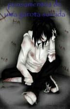 Pensamentos De Uma Garota Suicida by sou-uma-suicida