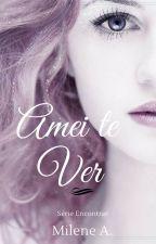 Amei te Ver by Milene_Amaral