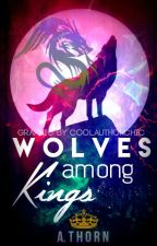 Wolves among Kings by EveryPossibleMoment