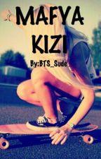MAFYA KIZI by BTS_Sude