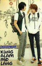 Kung Alam Mo Lang (boyxboy) (bromance) by cadizpoint1605