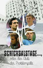 Schicksalstage..., oder der Club der Problemfälle(Fußballer-FF) by DivaRoyal2015
