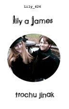 Lily a James trochu jinak by Lily_426