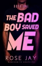 The Bad Boy Saved Me // (1)  by rosejayx