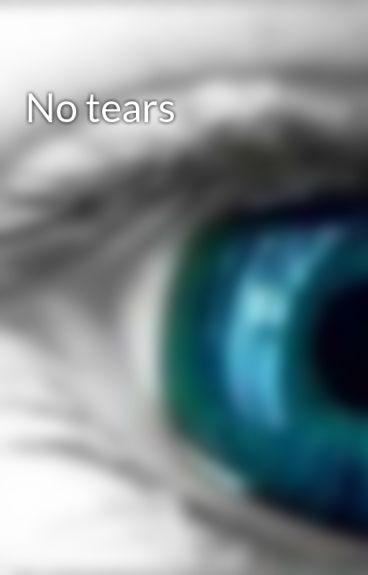 No tears by SammySingally