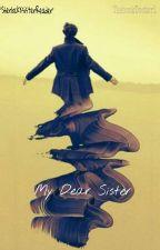 My Dear Sister (Sherlock X Sister!Reader) by ThebookDoctor1