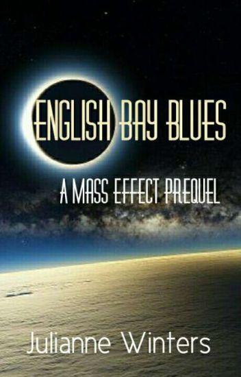 English Bay Blues: A Mass Effect Prequel (Shenko)