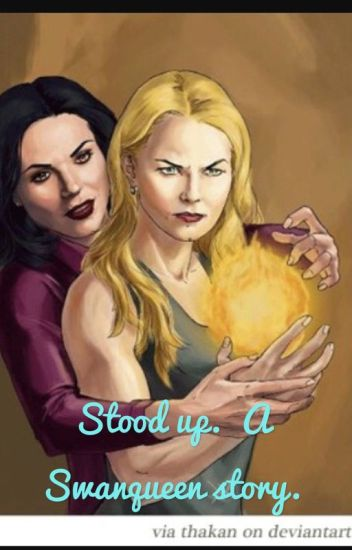 Stood up.  A Swanqueen story.