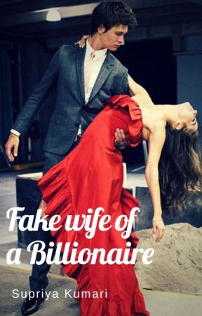 Fake wife of a Billionaire by supriyak334