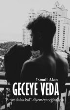 Geceye Veda by aknisml