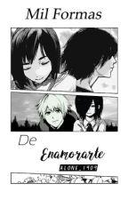Mil Formas De Enamorarte  by Alone_1909