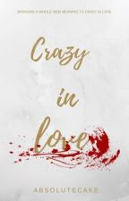 Crazy in Love by AbsoluteCake