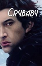 Crybaby | Kylo Ren X reader by ArmittyisWitty