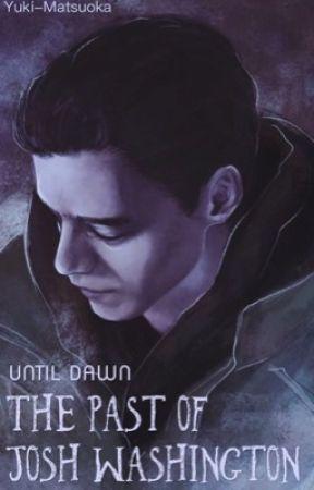UNTIL DAWN - The Past Of Josh Washington - Kapitel 11 - Joshs ...