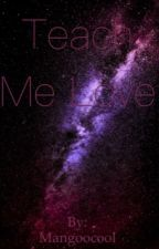 Teach me love by GoodMusicGoodVibes