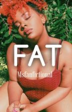 FAT: Full-Figured Beauty by MsFanfictional