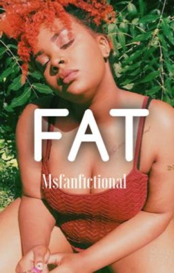 FAT: Full-Figured Beauty