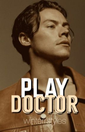 play doctor [harry styles] by winterrstyles