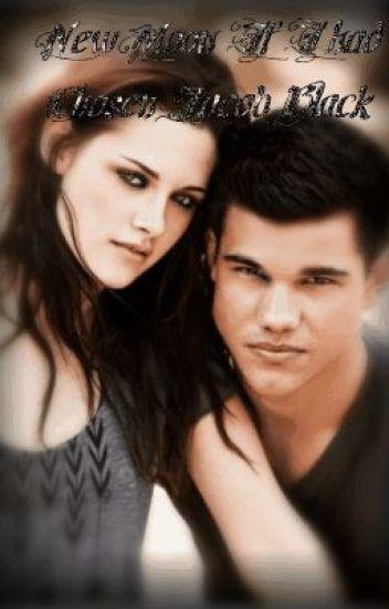 Twilight New Moon If I Had Chosen Jacob