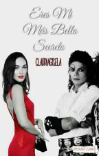 Eres mi mas bello secreto by ClaudiaGisela