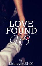 Love Found Us by Lindseymv81400