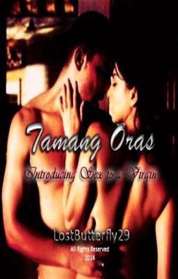 Tamang Oras. (Introducing Sex To A Virgin)