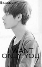 I want only you | Vmin [zawieszone] by xmarcja