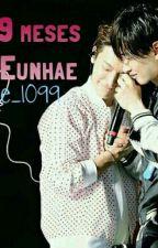 9 meses... [Eunhae] by Ale_1099