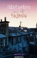 Historias en el tejado. by besidemoon