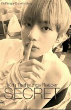 Secret |KTH×Reader by yoongi-bub