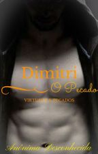 Dimitri- Virtudes & Pecados by Anonima_Desconhecida