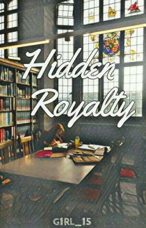 Hidden Royalty by G1RL_15