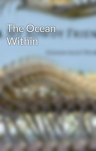 The Ocean Within by ScottWhitaker