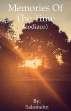 Memories Of The Time [Historias del zodiaco] by salomehn
