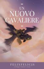 Il Ritrovo: Un Nuovo Cavaliere  by alyssia__23