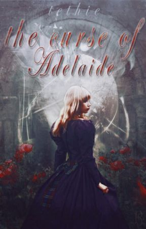 The Curse of Adelaide by Tethie