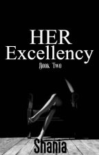 Her Excellency #Wattys2016 by NerdzGala