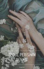 Seoul Perisinin Rüyası 🔮 by itsajuliet