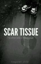 Scar Tissue by tragician_child